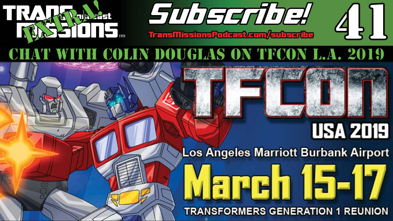 Extra! Episode 41 - Chat With Colin Douglas On TFcon L A  2019