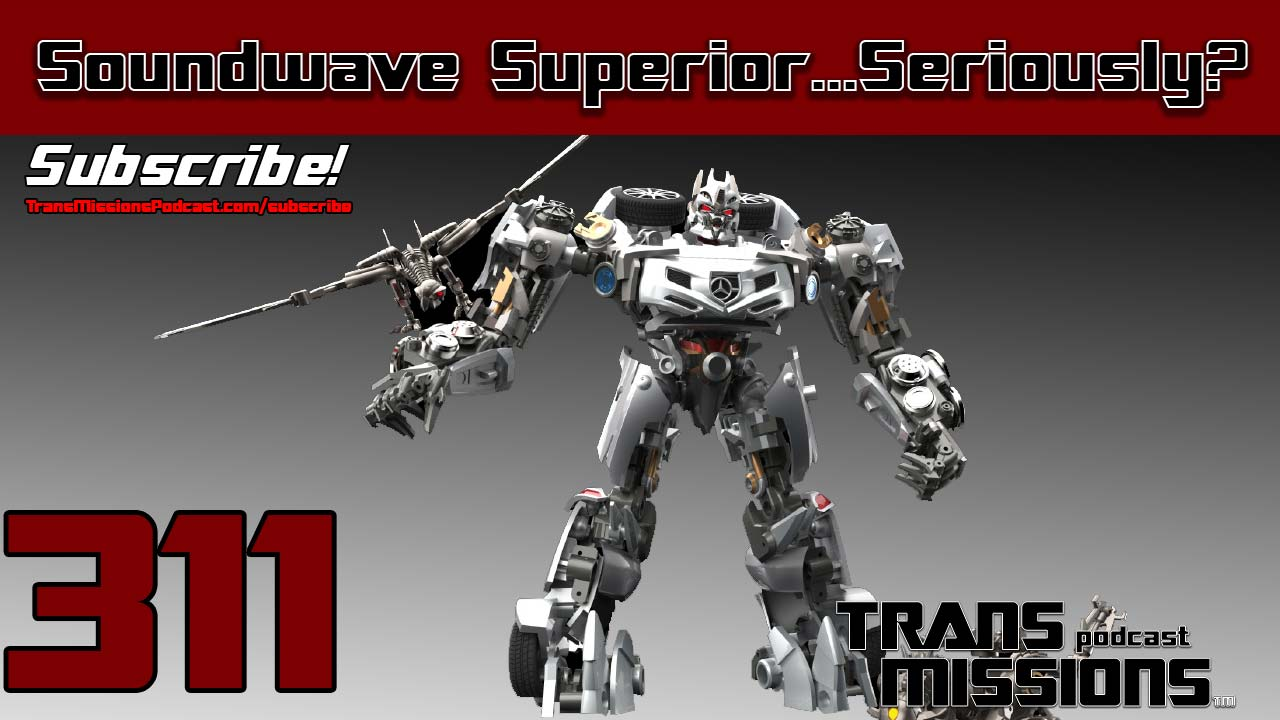 Soundwave Superior    Seriously? TransMissions: Transformers